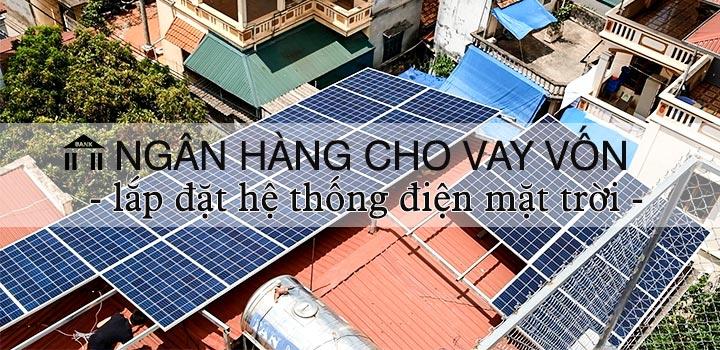 Ngân hàng cho vay tiền lắp điện năng lượng mặt trời